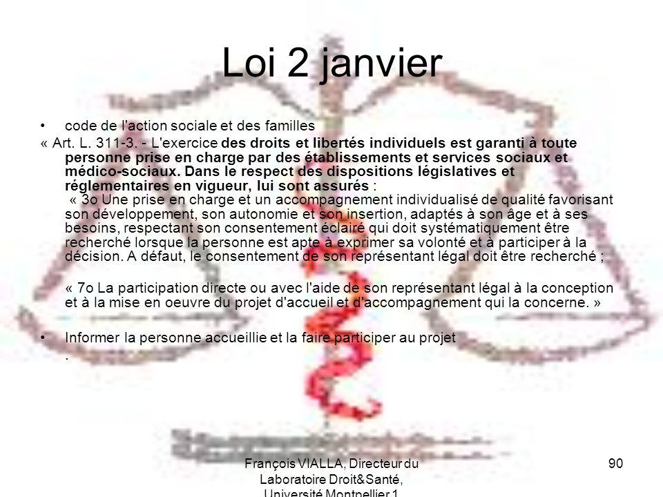 François VIALLA, Directeur du Laboratoire Droit&Santé, Université Montpellier 1 90 Loi 2 janvier code de l'action sociale et des familles « Art. L. 31