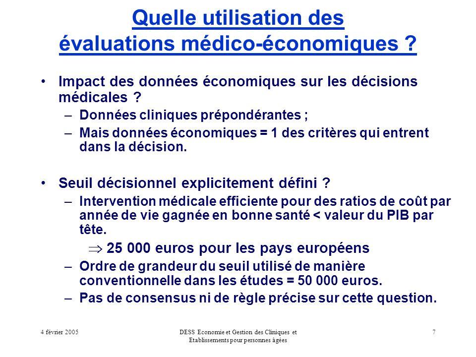 4 février 2005DESS Economie et Gestion des Cliniques et Etablissements pour personnes âgées 8 Quelle utilisation des évaluations médico-économiques .