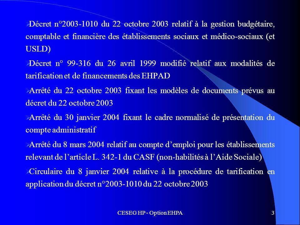 CESEG HP - Option EHPA3 Décret n°2003-1010 du 22 octobre 2003 relatif à la gestion budgétaire, comptable et financière des établissements sociaux et m