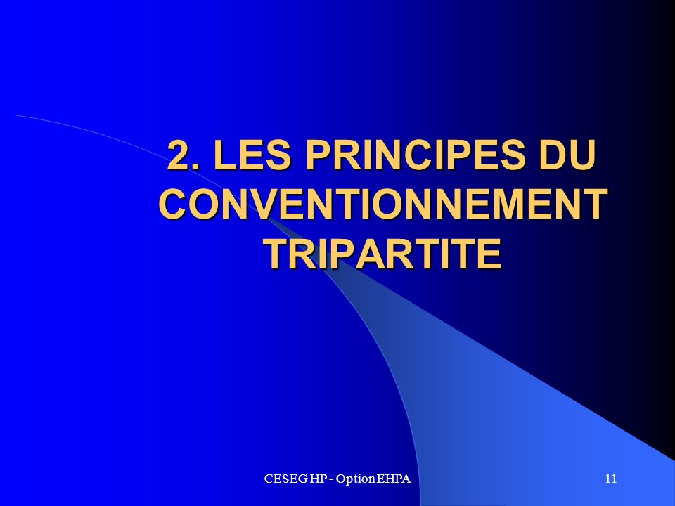 CESEG HP - Option EHPA11 2. LES PRINCIPES DU CONVENTIONNEMENT TRIPARTITE