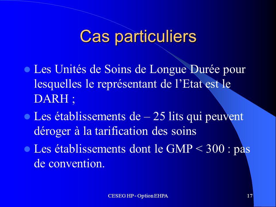 CESEG HP - Option EHPA17 Cas particuliers Les Unités de Soins de Longue Durée pour lesquelles le représentant de lEtat est le DARH ; Les établissement