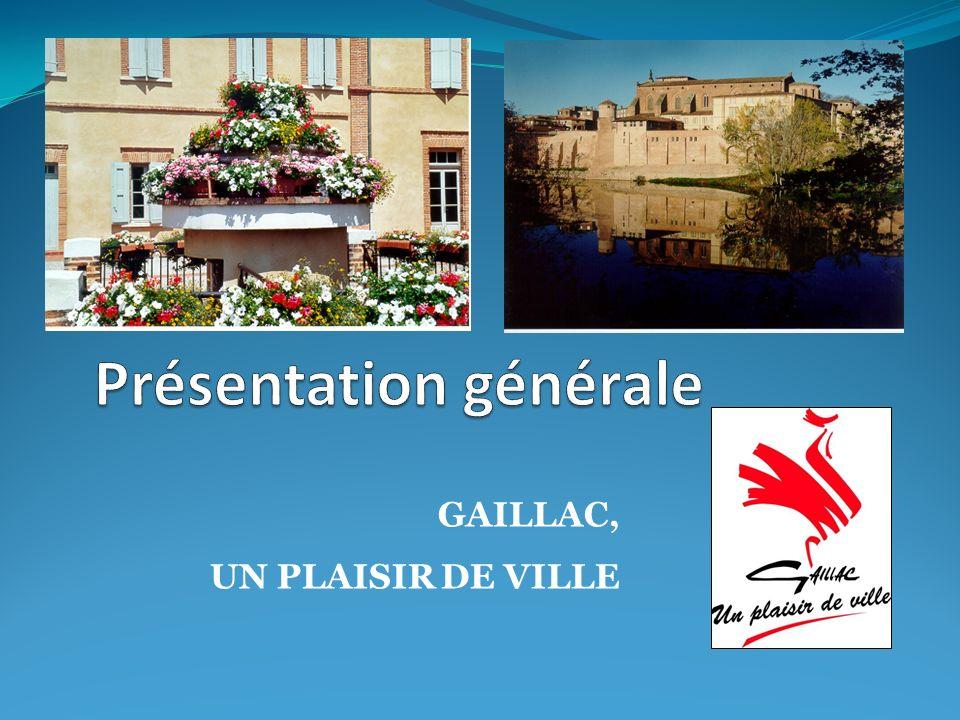 LA MAIRIE DE GAILLAC EN QUELQUES CHIFFRES La commune de GAILLAC se situe à 54 km de TOULOUSE et 25 km dALBI.