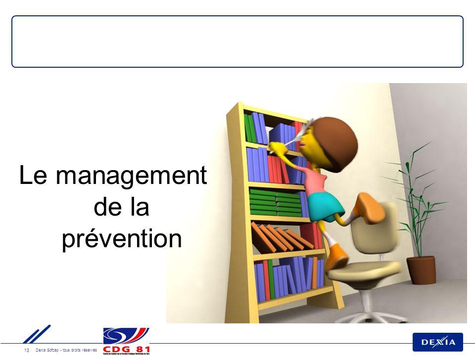 13 Dexia Sofcap - tous droits réservés Le management de la prévention