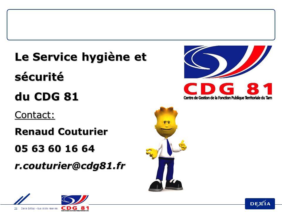 28 Dexia Sofcap - tous droits réservés Le Service hygiène et sécurité du CDG 81 Contact: Renaud Couturier 05 63 60 16 64 r.couturier@cdg81.fr Les Partenaires Prévention des Elus