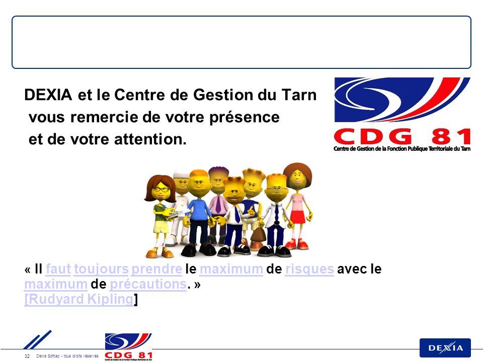 32 Dexia Sofcap - tous droits réservés DEXIA et le Centre de Gestion du Tarn vous remercie de votre présence et de votre attention.
