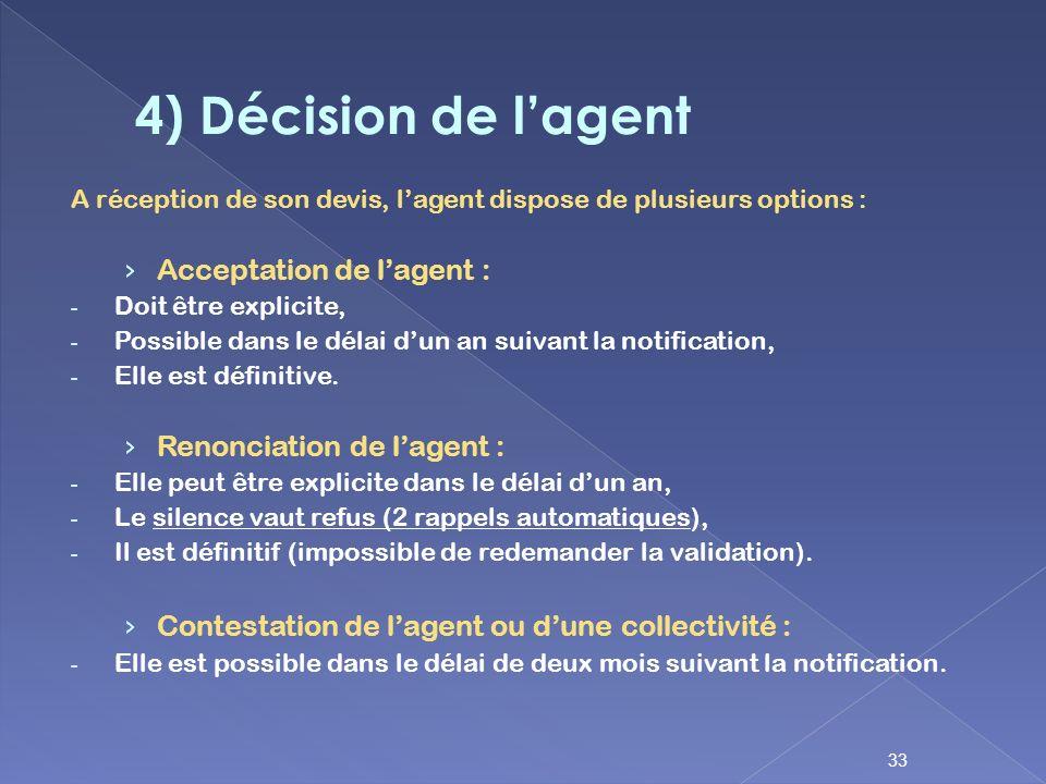 A réception de son devis, lagent dispose de plusieurs options : Acceptation de lagent : - Doit être explicite, - Possible dans le délai dun an suivant