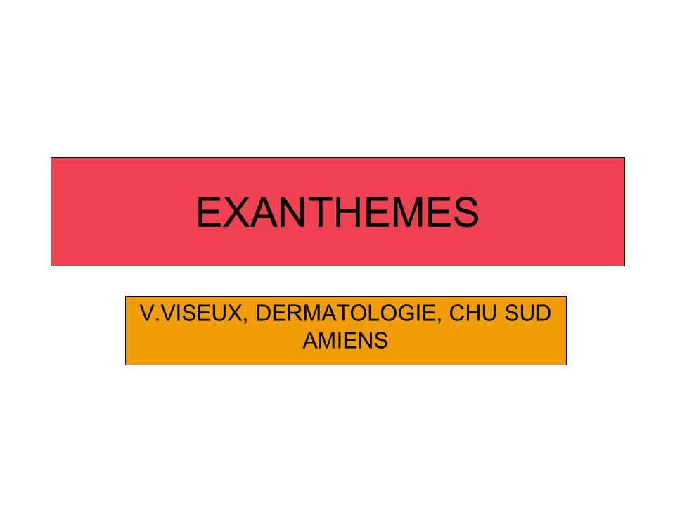 EXANTHEMES V.VISEUX, DERMATOLOGIE, CHU SUD AMIENS