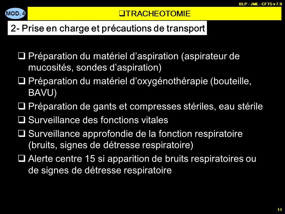 MOD. 4 BLP - JML - CFTS v 7.9 11 Préparation du matériel daspiration (aspirateur de mucosités, sondes daspiration) Préparation du matériel doxygénothé
