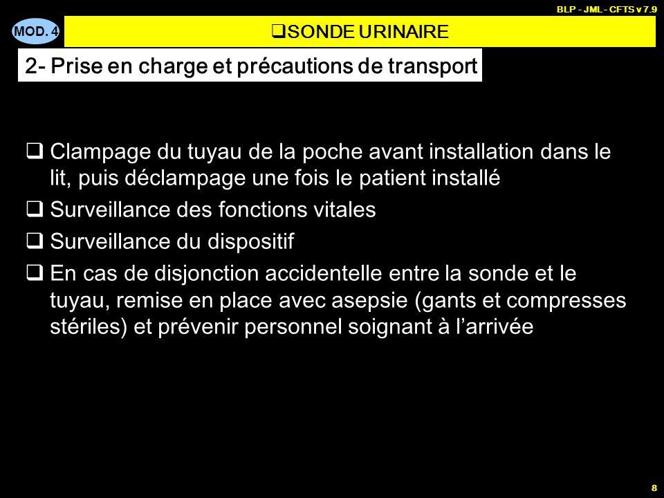 MOD. 4 BLP - JML - CFTS v 7.9 8 Clampage du tuyau de la poche avant installation dans le lit, puis déclampage une fois le patient installé Surveillanc