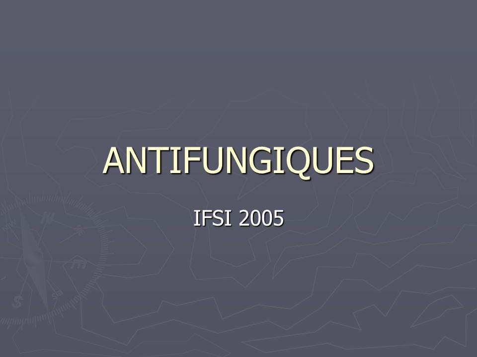 ANTIFUNGIQUES IFSI 2005