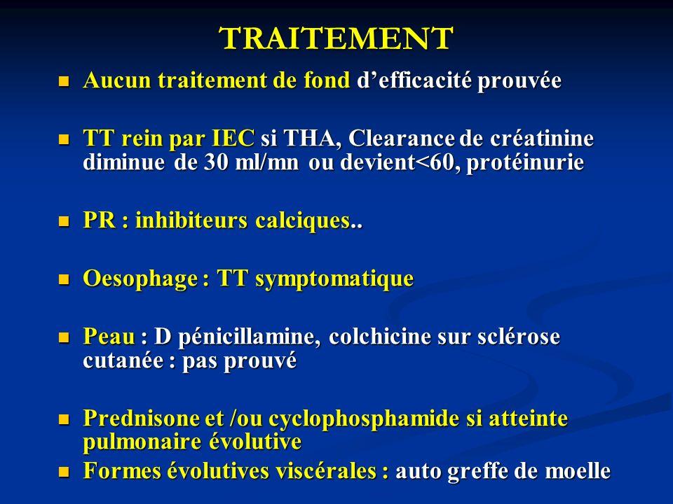 TRAITEMENT Aucun traitement de fond defficacité prouvée Aucun traitement de fond defficacité prouvée TT rein par IEC si THA, Clearance de créatinine d