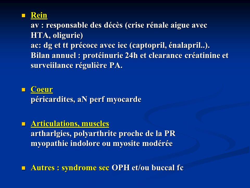 Rein av : responsable des décès (crise rénale aigue avec HTA, oligurie) ac: dg et tt précoce avec iec (captopril, énalapril..). Bilan annuel : protéin