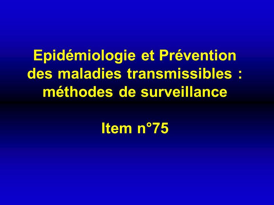 Epidémiologie et Prévention des maladies transmissibles : méthodes de surveillance Item n°75