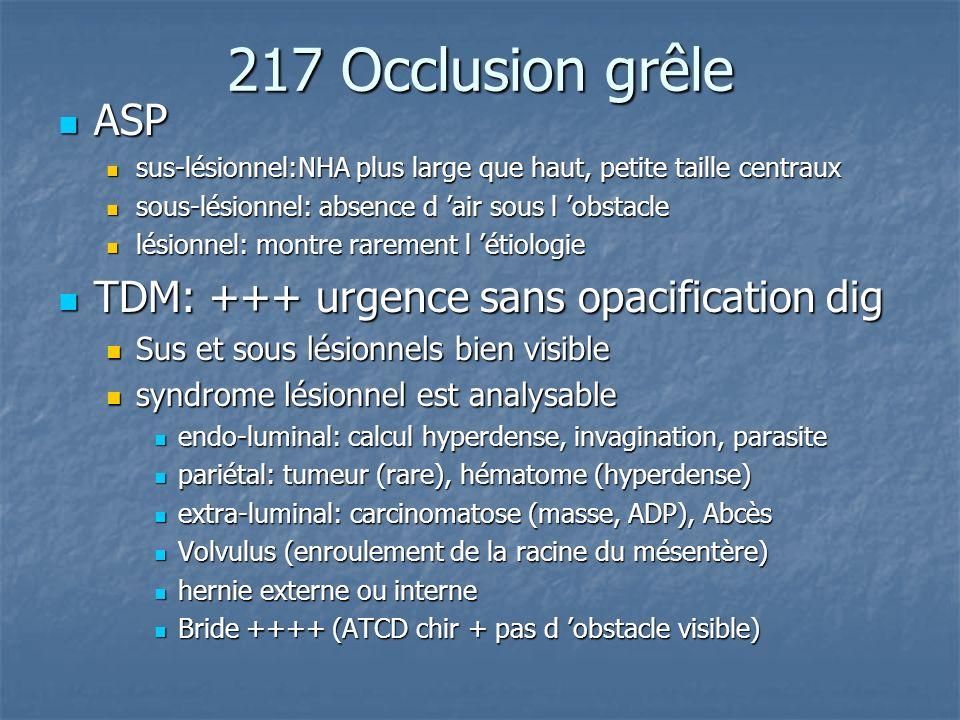 217 Occlusion grêle ASP ASP sus-lésionnel:NHA plus large que haut, petite taille centraux sus-lésionnel:NHA plus large que haut, petite taille centrau