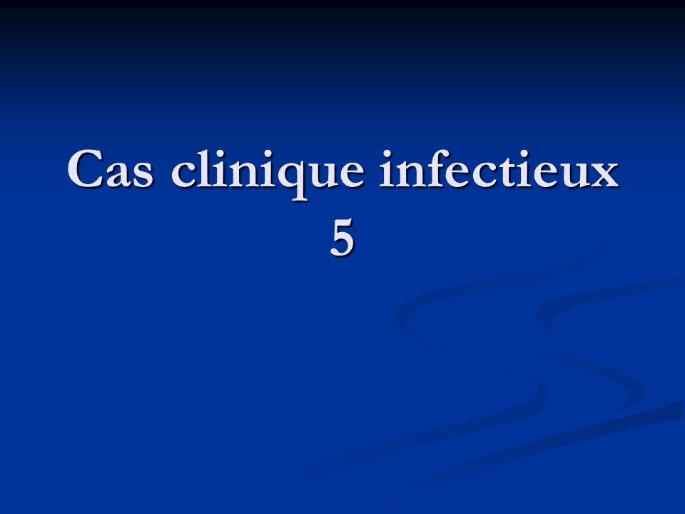 Cas clinique infectieux 5