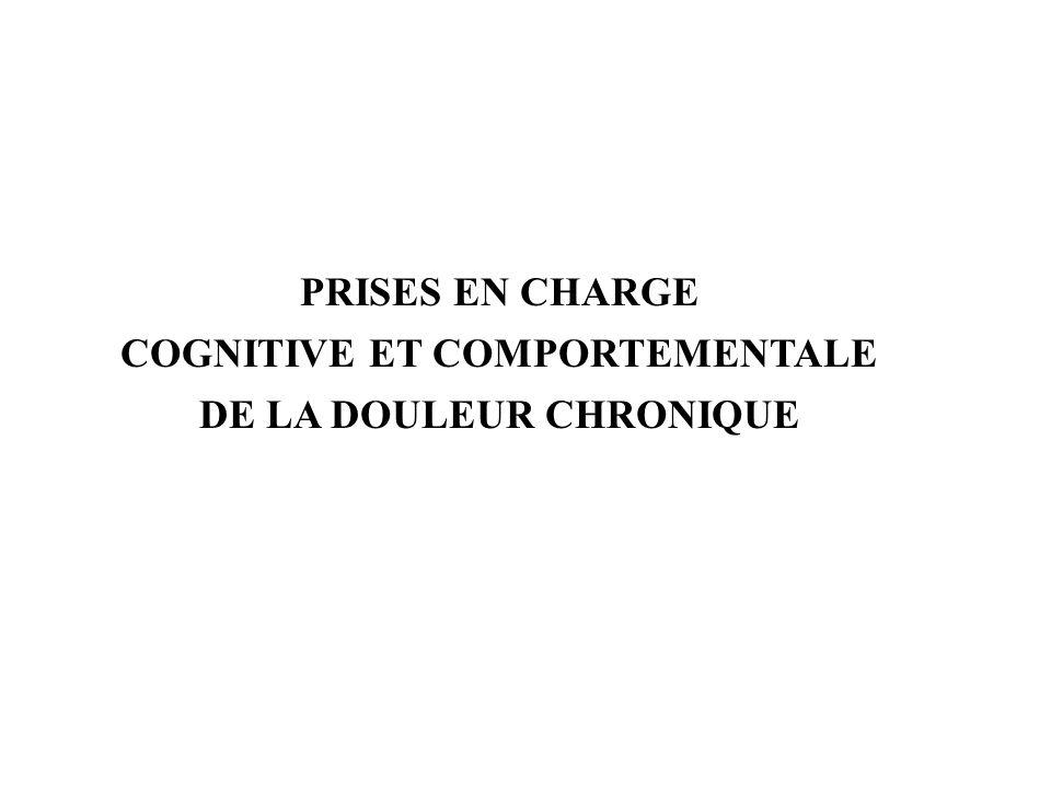 PRISES EN CHARGE COGNITIVE ET COMPORTEMENTALE DE LA DOULEUR CHRONIQUE