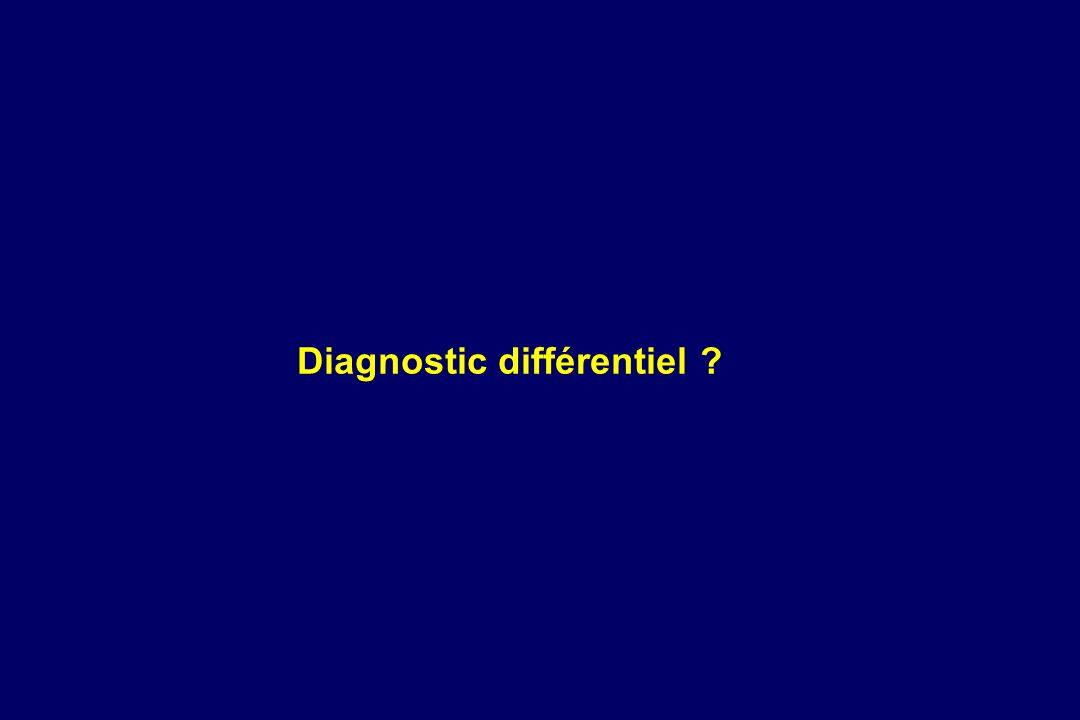 Diagnostic différentiel ?