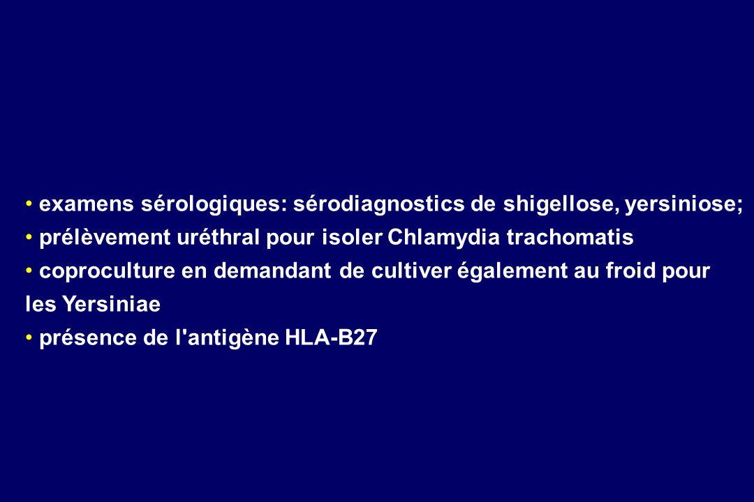 examens sérologiques: sérodiagnostics de shigellose, yersiniose; prélèvement uréthral pour isoler Chlamydia trachomatis coproculture en demandant de c