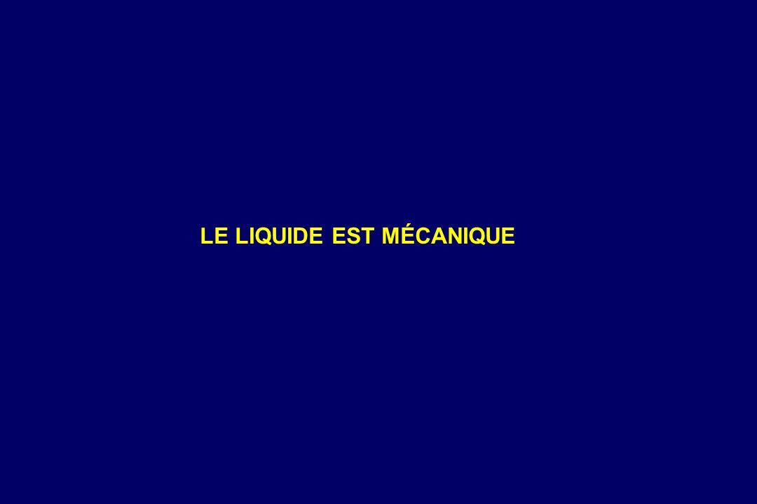 LE LIQUIDE EST MÉCANIQUE