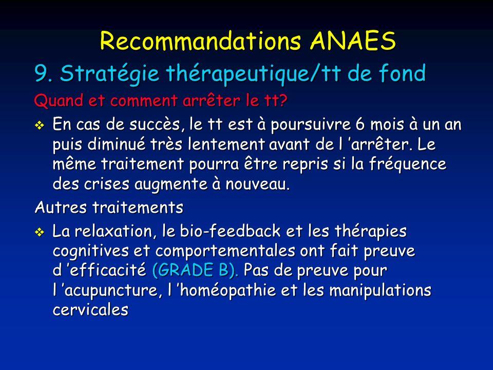 Recommandations ANAES 9.Stratégie thérapeutique/tt de fond Quand et comment arrêter le tt.