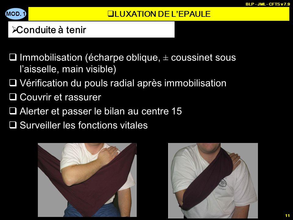 MOD. 1 BLP - JML - CFTS v 7.9 11 Immobilisation (écharpe oblique, ± coussinet sous laisselle, main visible) Vérification du pouls radial après immobil