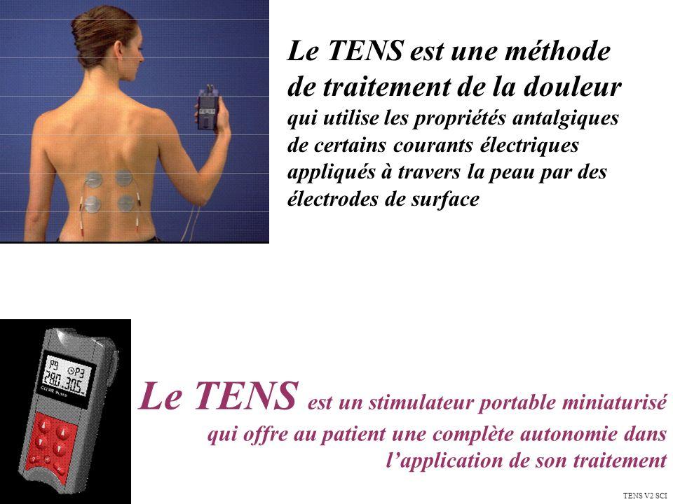 Le TENS est un stimulateur portable miniaturisé qui offre au patient une complète autonomie dans lapplication de son traitement Le TENS est une méthod