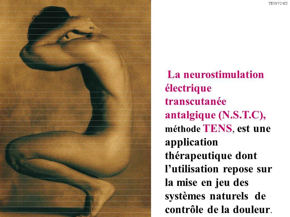 La neurostimulation électrique transcutanée antalgique (N.S.T.C), méthode TENS, est une application thérapeutique dont lutilisation repose sur la mise