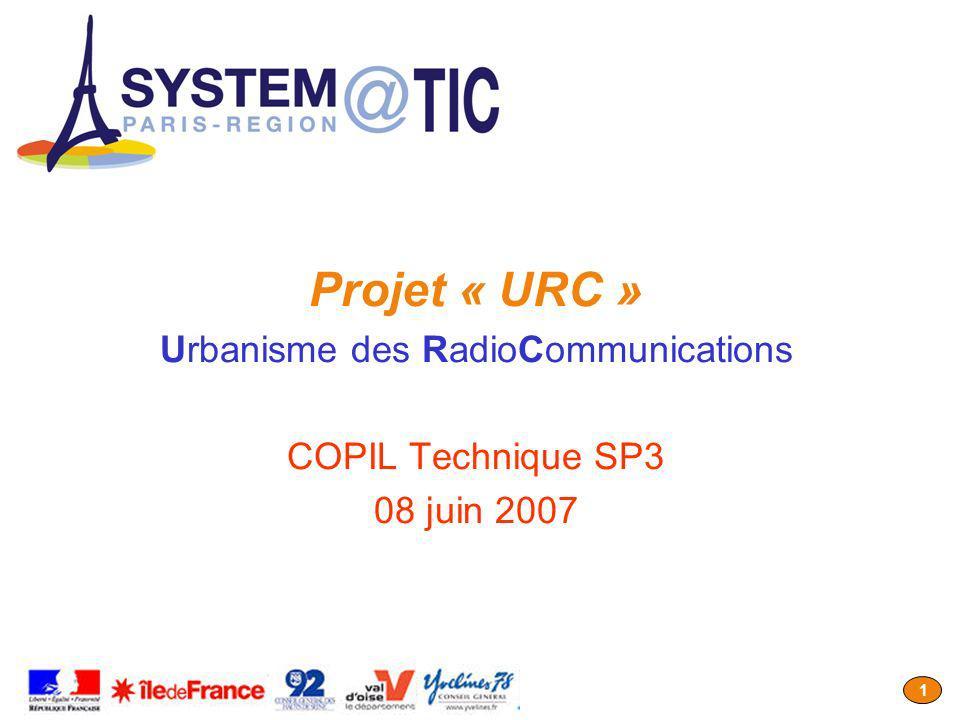 1 Projet « URC » Urbanisme des RadioCommunications COPIL Technique SP3 08 juin 2007