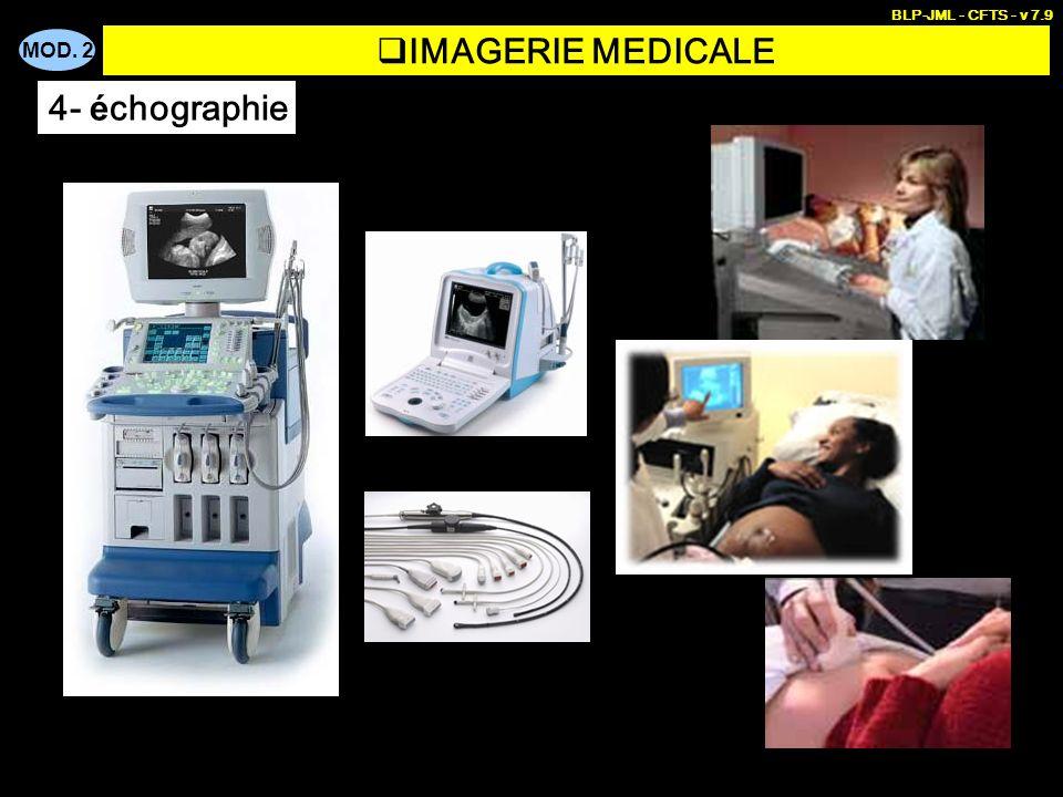 MOD. 2 BLP-JML - CFTS - v 7.9 IMAGERIE MEDICALE 4- é chographie