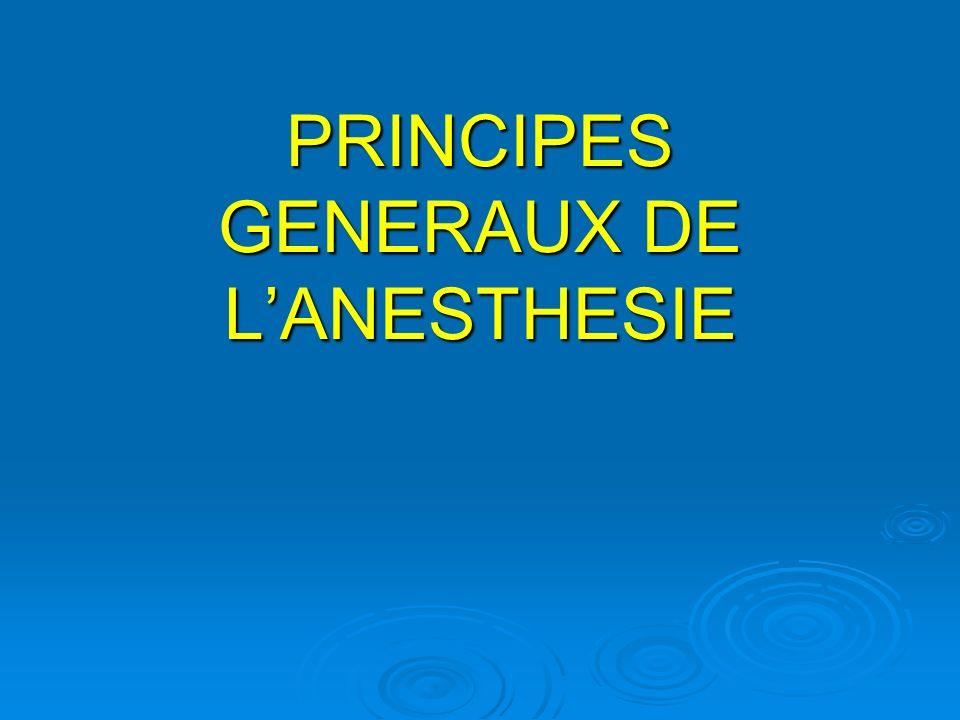 PRINCIPES GENERAUX DE LANESTHESIE