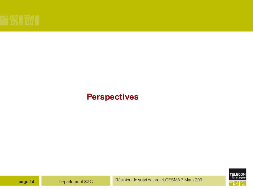 Département S&C Réunion de suivi de projet GESMA 3 Mars 209 page 14 Perspectives