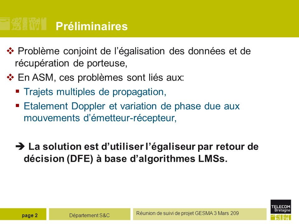 Département S&C Réunion de suivi de projet GESMA 3 Mars 209 page 2 Préliminaires Problème conjoint de légalisation des données et de récupération de p