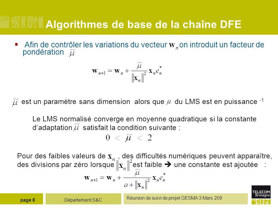 Département S&C Réunion de suivi de projet GESMA 3 Mars 209 page 8 Algorithmes de base de la chaîne DFE Afin de contrôler les variations du vecteur on
