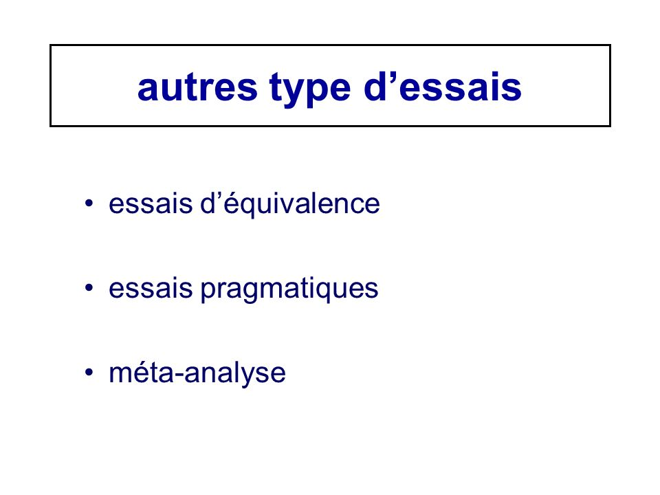 autres type dessais essais déquivalence essais pragmatiques méta-analyse