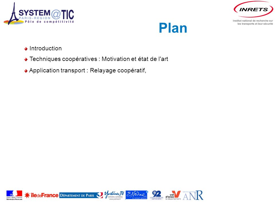 Plan Introduction Techniques coopératives : Motivation et état de l art Application transport : Relayage coopératif,
