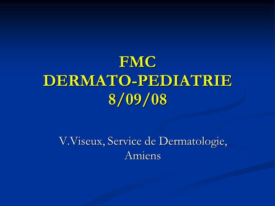 FMC DERMATO-PEDIATRIE 8/09/08 V.Viseux, Service de Dermatologie, Amiens