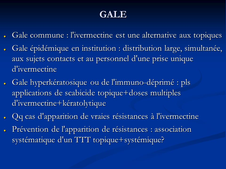GALE Gale commune : l'ivermectine est une alternative aux topiques Gale commune : l'ivermectine est une alternative aux topiques Gale épidémique en in