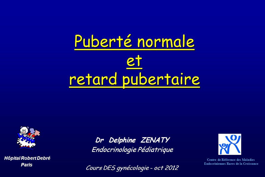 Puberté normale et retard pubertaire Dr Delphine ZENATY Endocrinologie Pédiatrique Cours DES gynécologie - oct 2012 Centre de Référence des Maladies E