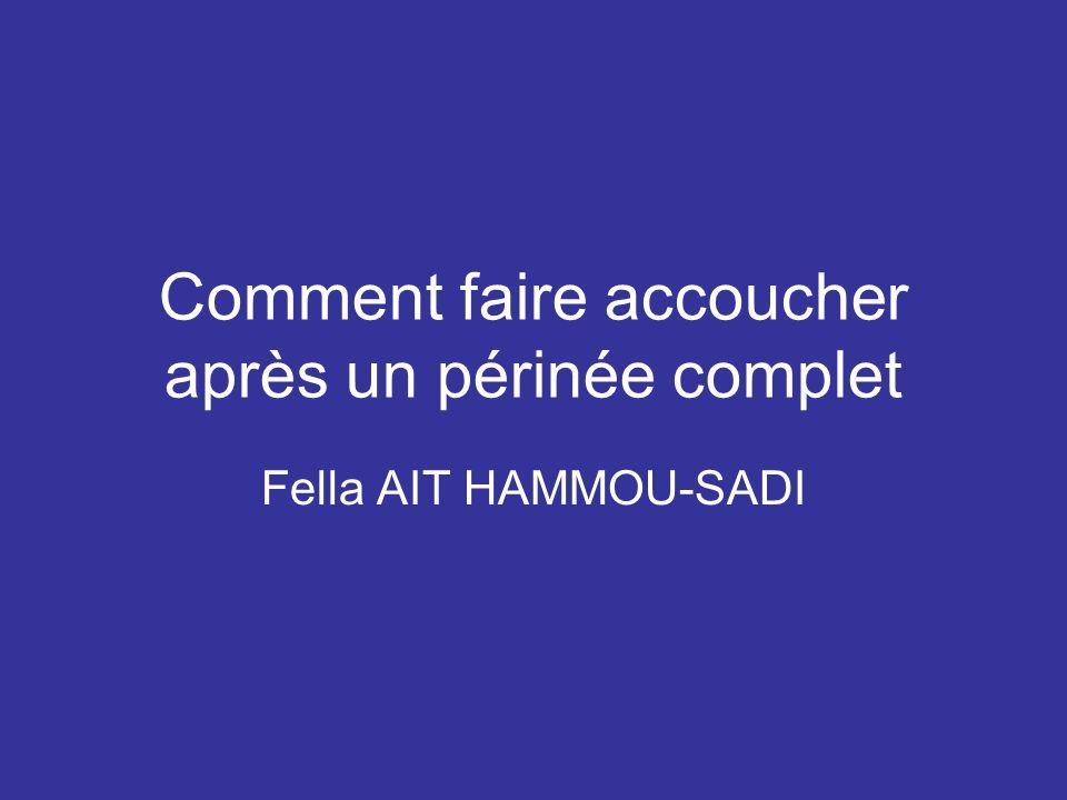 Comment faire accoucher après un périnée complet Fella AIT HAMMOU-SADI