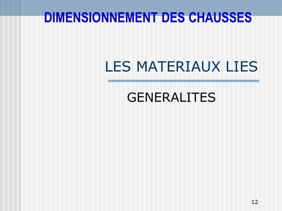 12 LES MATERIAUX LIES GENERALITES DIMENSIONNEMENT DES CHAUSSES