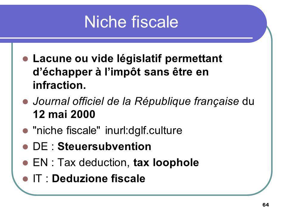 Niche fiscale Lacune ou vide législatif permettant déchapper à limpôt sans être en infraction. Journal officiel de la République française du 12 mai 2