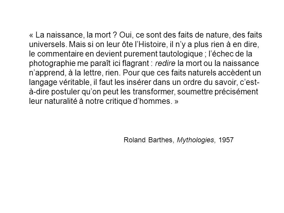 « La naissance, la mort . Oui, ce sont des faits de nature, des faits universels.