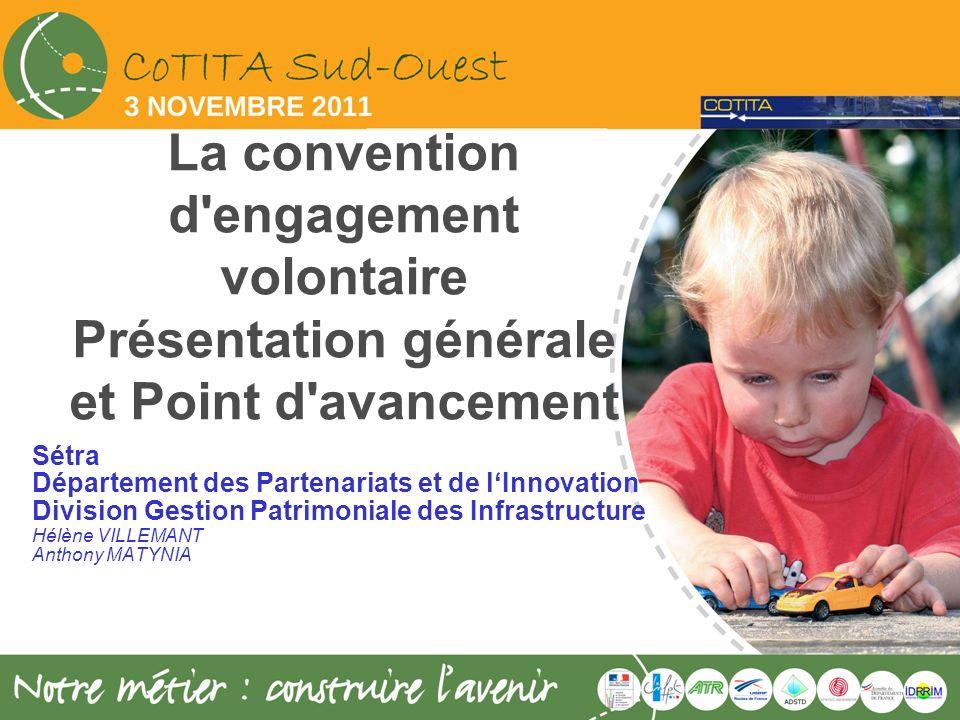La convention d'engagement volontaire Présentation générale et Point d'avancement Sétra Département des Partenariats et de lInnovation Division Gestio