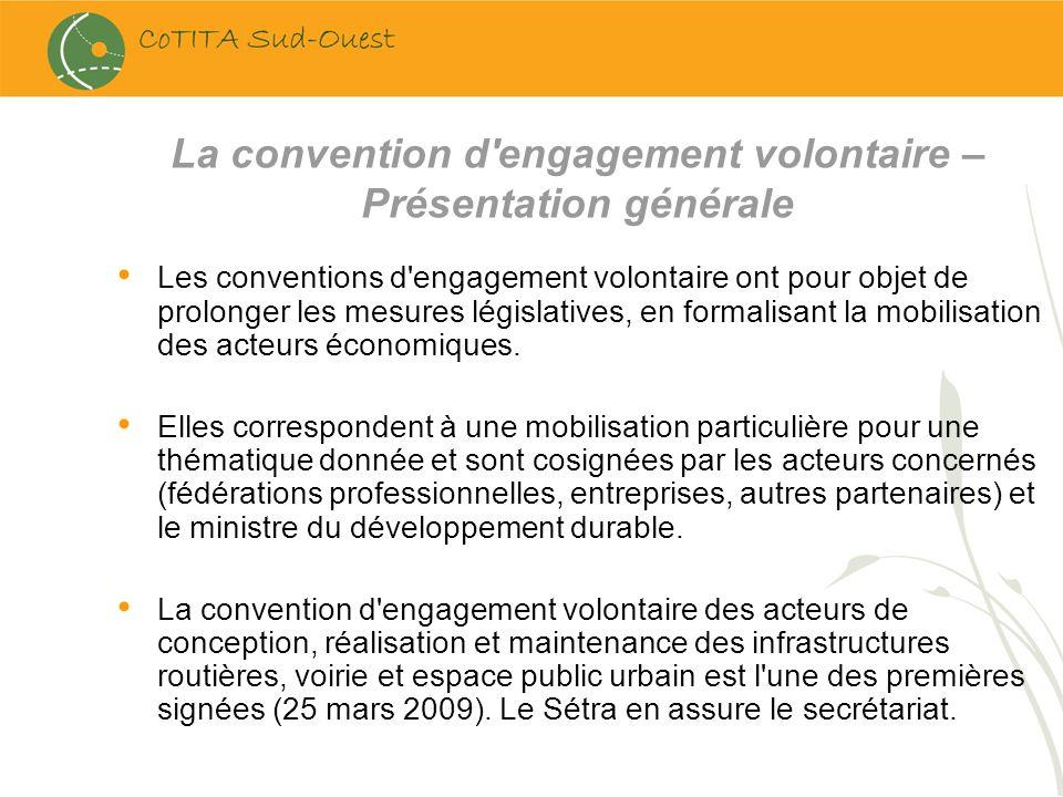 La convention d'engagement volontaire – Présentation générale Les conventions d'engagement volontaire ont pour objet de prolonger les mesures législat