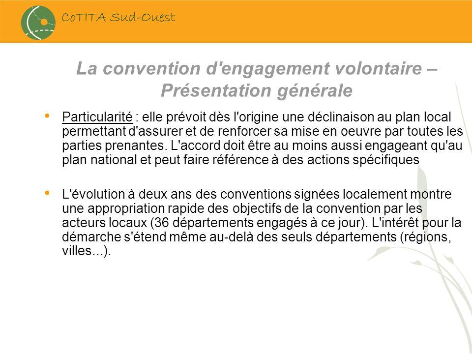 La convention d'engagement volontaire – Présentation générale Particularité : elle prévoit dès l'origine une déclinaison au plan local permettant d'as