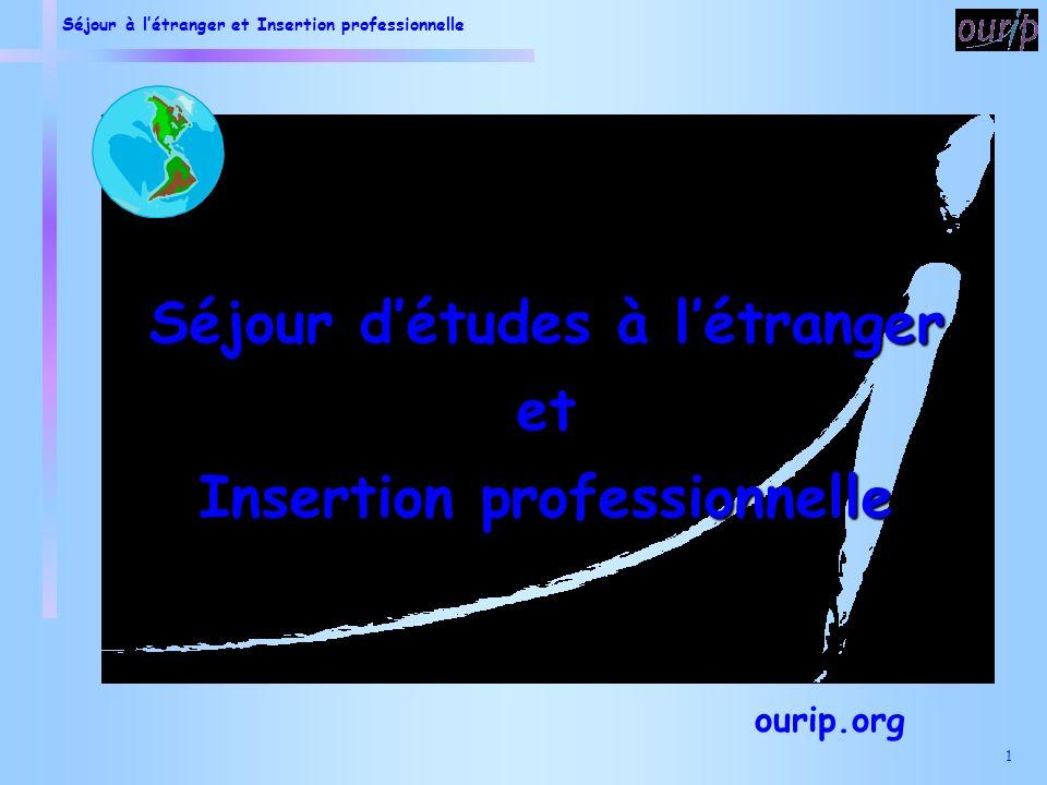 Séjour à létranger et Insertion professionnelle 1 Séjour détudes à létranger et Insertion professionnelle ourip.org