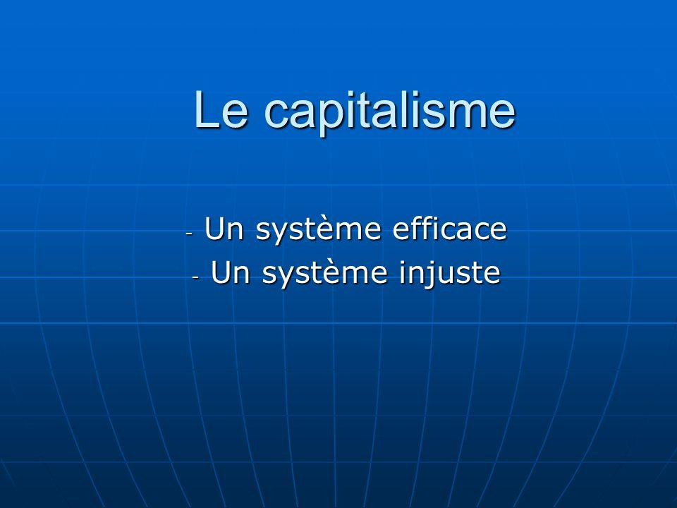 Le capitalisme - Un système efficace - Un système injuste