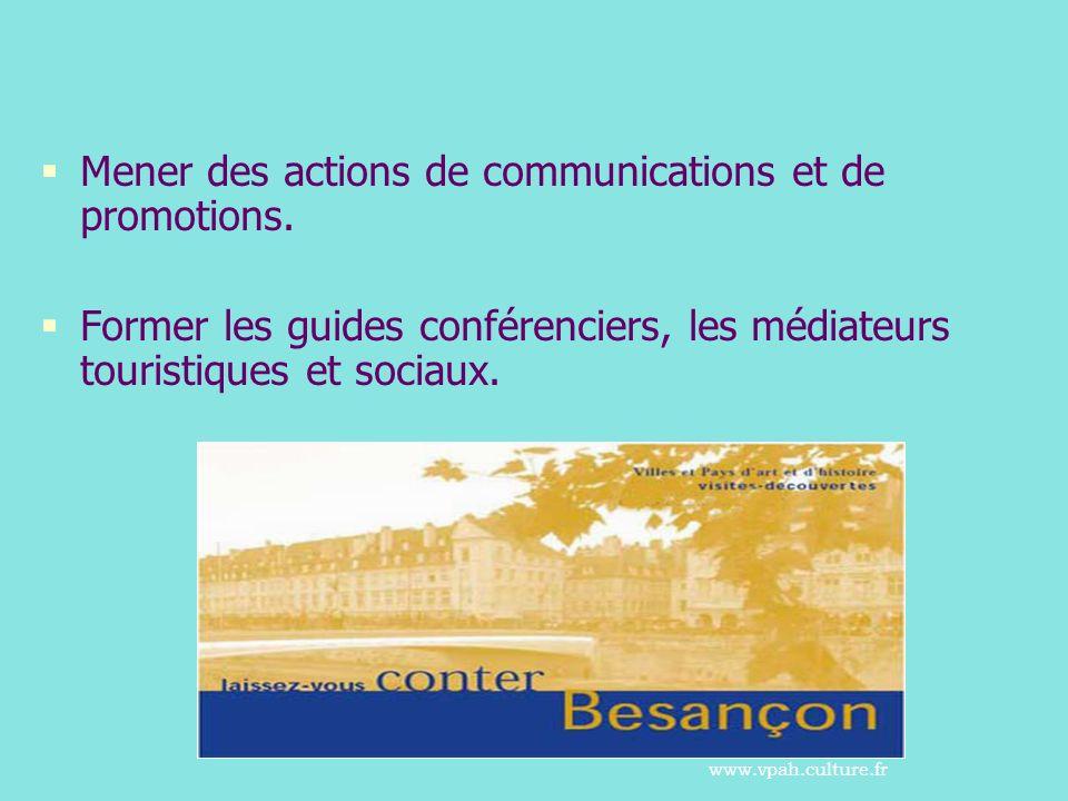 Mener des actions de communications et de promotions. Former les guides conférenciers, les médiateurs touristiques et sociaux. www.vpah.culture.fr