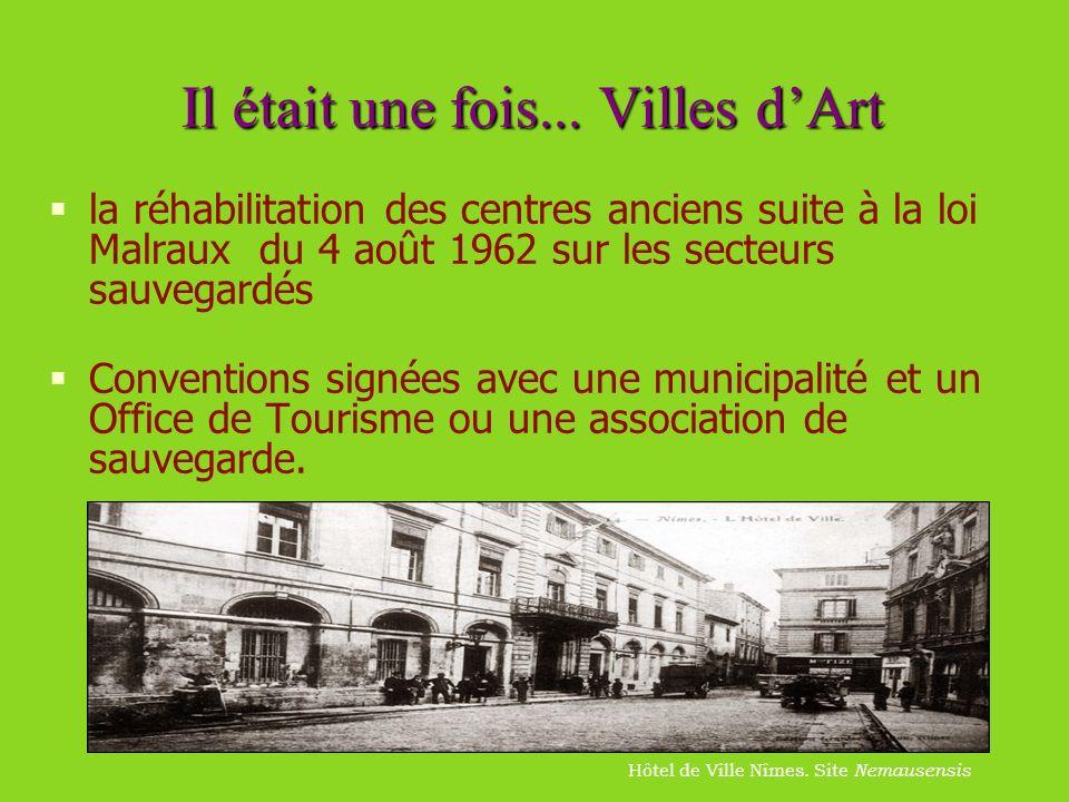 Il était une fois... Villes dArt la réhabilitation des centres anciens suite à la loi Malraux du 4 août 1962 sur les secteurs sauvegardés Conventions
