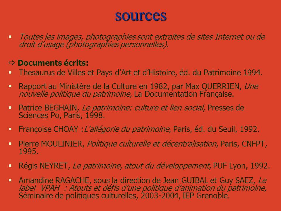 sources Toutes les images, photographies sont extraites de sites Internet ou de droit dusage (photographies personnelles). Documents écrits: Thesaurus